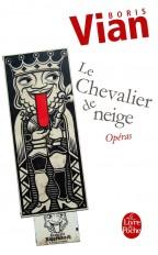 Chevalier de neige suivi de Opéras