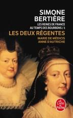 Les Deux Régentes (Les Reines de France au temps des Bourbons, Tome 1)