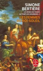 Les femmes du Roi-Soleil (Les Reines de France au temps des Bourbons, Tome 2)