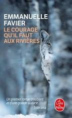 Le courage qu'il faut aux rivières