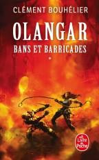 Bans et barricades Volume 1 (Olangar, Tome 1)