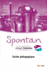 Spontan 1re/Tle - B1/B2 - Guide pédagogique - version papier