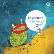 La Grenouille à grande bouche (livre sonore)