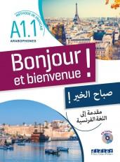 Bonjour et bienvenue ! - pour arabophones  A1.1 - Livre + CD