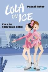 Lola on Ice, tome 2 - Vers de nouveaux défis