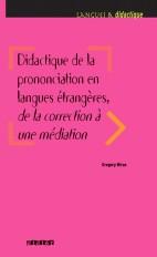 Didactique de la prononciation en langues étrangères, de la correction à une médiation - Livre