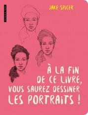 A la fin de ce livre vous saurez dessiner les portraits