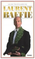 Le dictionnaire de Laurent Baffie - Edition Eté