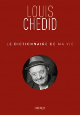Le dictionnaire de ma vie - Louis Chedid