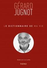 Le Dictionnaire de ma vie - Gérard Jugnot