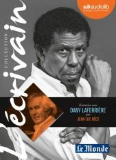 L'Ecrivain - Dany Laferrière - Entretien inédit par Jean-Luc Hees