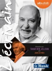 L'Ecrivain - Tahar Ben Jelloun - Entretien inédit par Jean-Luc Hees
