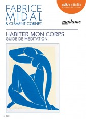 Habiter mon corps - Guide de méditation