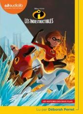 Les Indestructibles - Les histoires des deux films
