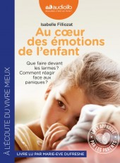 Au coeur des émotions de l'enfant - Comprendre son langage, ses rires et ses pleurs