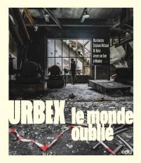 Urbex - Le monde oublié