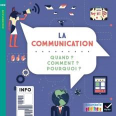 Ribambelle CE2 éd. 2017 - La communication : quand ? comment ? pourquoi ? - Album 6