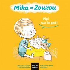 Mika et Zouzou - Pipi sur le pot ! 0/3 ans