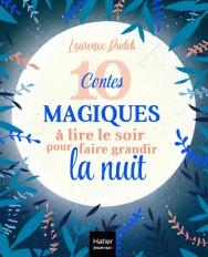 10 contes magiques à lire le soir pour faire grandir la nuit