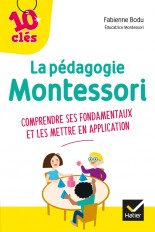 La pédagogie Montessori - 10 Clés