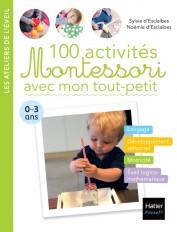 100 activités Montessori avec mon tout-petit  0-3 ans