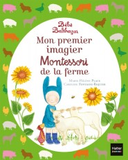 Bébé Balthazar - Mon premier imagier Montessori de la ferme 0/3 ans