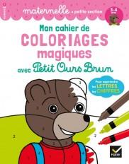 Mon cahier de coloriages magiques avec Petit Ours Brun - PS lettres et chiffres
