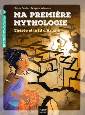 Ma première mythologie - Thésée et le fil d'Ariane CP/CE1 6/7 ans
