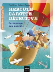 Hercule Carotte - Le message top secret CP/CE1 6/7 ans
