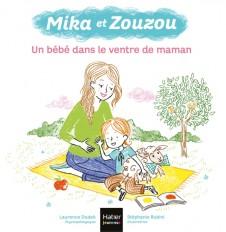 Mika et Zouzou - Un bébé dans le ventre de maman 3/5 ans