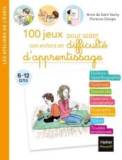 100 jeux pour aider son enfant en difficulté d'apprentissage