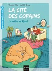 La cité des copains - La colère de Raoul GS/CP 5/6 ans