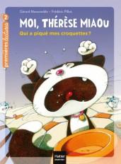 Moi, Thérèse Miaou - Qui a piqué mes croquettes ? CP/CE1 6/7 ans