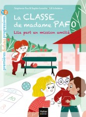 La classe de Madame Pafo -  Lila part en mission amitié CP 6/7 ans