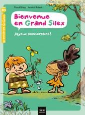 Bienvenue en Grand Silex - Joyeux anniversaire ! GS/CP 5/6 ans