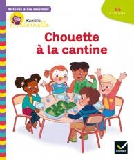 Histoires à lire ensemble Chouette à la cantine GS