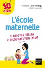 L'école maternelle - Le guide pour préparer et accompagner votre enfant