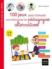 100 jeux pour stimuler son enfant avec les pédagogies alternatives 3-6 ans
