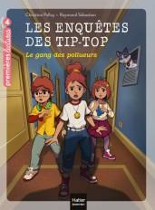 Les enquêtes des Tip Top - Le gang des pollueurs CE1/CE2 dès 7 ans