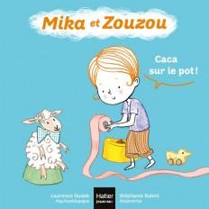 Mika et Zouzou - Caca sur le pot ! 0/3 ans