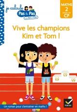 Kim et Tom Maths 2 Milieu de CP - Vive les champions Kim et Tom !