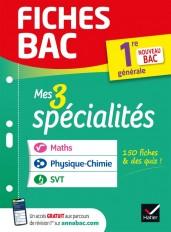 Fiches bac Mes 3 spécialités 1re générale : Maths, Physique-chimie, SVT - Bac 2022