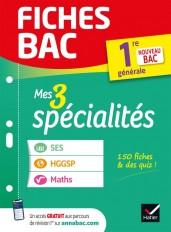 Fiches bac Mes 3 spécialités 1re générale : Maths, SES, HGGSP - Bac 2022