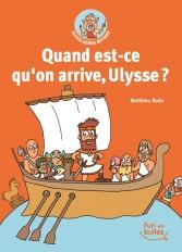 Quand est-ce qu'on arrive, Ulysse ?
