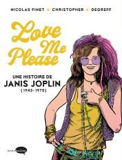 Love me please : Une histoire de Janis Joplin (1943-1970)