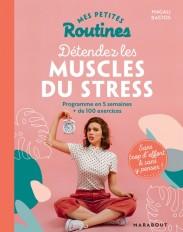 Mes petites routines - Détendez les muscles du stress