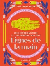 Les petits livres d'ésotérisme : Une introduction à l'interprétation des lignes de la main