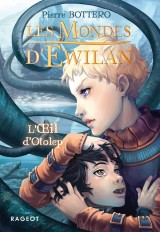 Les Mondes d'Ewilan - L'oeil d'Otolep