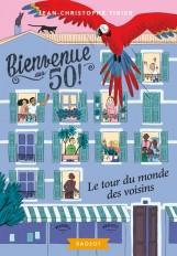 Bienvenue au 50 - Le tour du monde des voisins