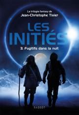 Les Initiés - Fugitifs dans la nuit